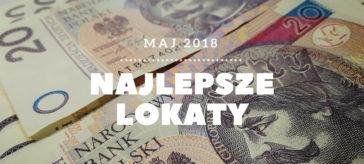 Najlepsze lokaty maj 2018