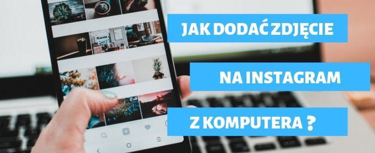 Jak dodać zdjęcie na Instagram z laptopa lub komputera?